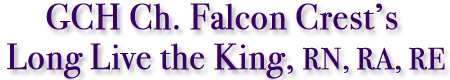 GCH Ch. Falcon Crests Long Live The King, RN, RA, RE
